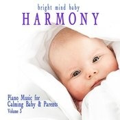 Harmony: Piano Music For Calming Baby & Parents (Bright Mind Kids), Vol. 3 Songs