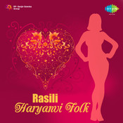 Rasili (haryanvi Folk) Songs