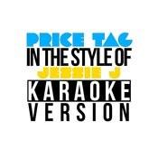Price Tag (In The Style Of Jessie J) [Karaoke Version] - Single Songs