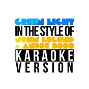 Green Light (In The Style Of John Legend & Andre 3000) [Karaoke Version] - Single Songs
