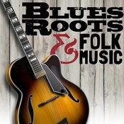 Blues Roots & Folk Music Songs