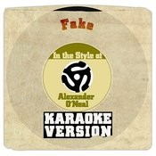Fake (In The Style Of Alexander O'neal) [Karaoke Version] Song