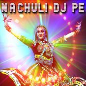 Nachuli Dj Pe Songs