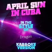 April Sun In Cuba (In The Style Of Dragon) [Karaoke Version] Song