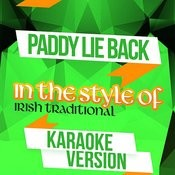 Paddy Lie Back (In The Style Of Irish Traditional) [Karaoke Version] Song