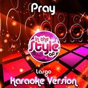 Pray (In The Style Of Lasgo) [Karaoke Version] Song
