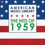 American Music Library: The Hits Of 1959 Songs