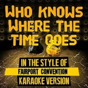 Who Knows Where The Time Goes (In The Style Of Fairport Convention) [Karaoke Version] - Single Songs