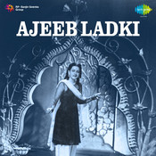 Ajeeb Ladki Songs