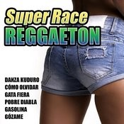 Super Race Reggaeton Songs