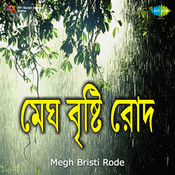 Megh Bristi Rode Songs