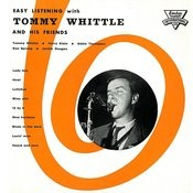 Easy Listening With Tommy Whittle And His Friends Songs