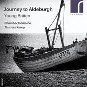 Journey To Aldeburgh: Young Britten Songs
