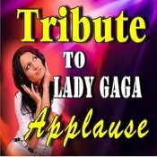 Tribute To Lady Gaga: Applause (Instrumental) Song