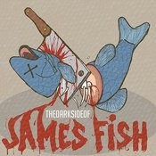 The Dark Side Of James Fish Songs