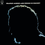 Charles Mingus And Friends In Concert Songs