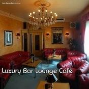 Luxury Bar Lounge Café Songs