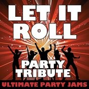 Let It Roll (Party Tribute) – Single Songs