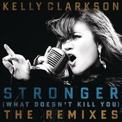 Stronger (What Doesn't Kill You) The Remixes Songs