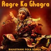 Aagre Ka Ghagra - Rajasthani Folk Songs Songs