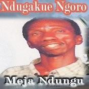 Ndugakue Ngoro Songs