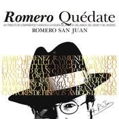 Romero Quédate. Romero San Juan. Un Tributo De Compañeros Y Amigos A La Figura Del Artista, Del Amigo, Del Genio Y Del Ingenio Songs