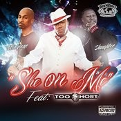 She On Me (Feat. Too $hort & Ethan Avery) Songs