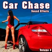 Car Chase Sound Effects, Vol. 3 Songs