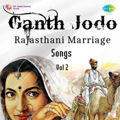 Ganth Jodo - Rajasthani Marriage Songs Vol 2 Songs