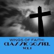 Wings Of Faith: Classic Gospel, Vol. 1 Songs