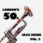 London's 50s Jazz Scene, Vol. 2 Songs
