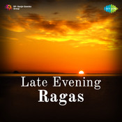 Late Evening Ragas Songs