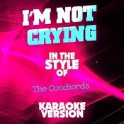 I'm Not Crying (In The Style Of Flight Of The Conchords) [Karaoke Version] - Single Songs