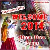 Welcome 2014 Haryanvi Songs