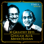 30 Greatest Hits Of Ghulam Ali And Mehdi Hassan Songs
