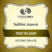 Trust His Heart Songs