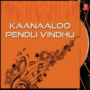 Kaanaaloo Pendli Vindhu Songs