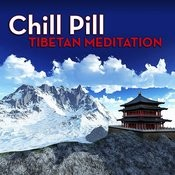 Chill Pill: Tibetan Meditation Songs