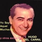 Yo Soy Aquel Muchacho Y Otros Éxitos De Hugo Del Carril Songs