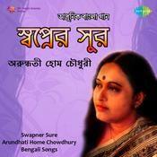 Swapner Sure - Arundhuti Holme Chowdhury Songs