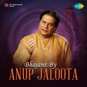 Bhajans By Anup Jaloota Songs