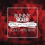 By the Way You Dance (Soul Cartel Remix) Songs