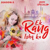 EK Rang Ishq Ka Songs
