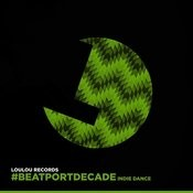 Loulou Records #beatportdecade Indie Dance Songs