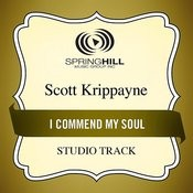 I Commend My Soul (Studio Track) Songs