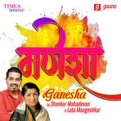 Om Gan Ganpataye Namo Namah Mp3 Song Download Ganesha By Shankar Mahadevan Lata Mangeshkar Om Gan Ganpataye Namo Namah Sanskrit Song By Shankar Mahadevan On Gaana Com