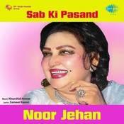 Sab Ki Pasand - Noor Jehan Songs