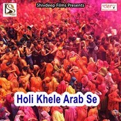 Holi Khele Arab Se Songs