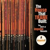 The House That Trane Built: The Best of Impulse Records Songs
