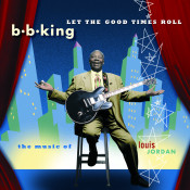 Let The Good Times Roll The Music Of Louis Jordan Songs